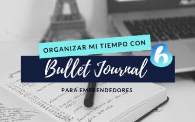 Organizar y optimizar mi tiempo cuando trabajo desde casa: Bullet Journal