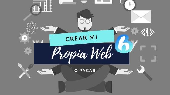 ¿Crear mi propia web o pagar a alguién que la haga por mi?