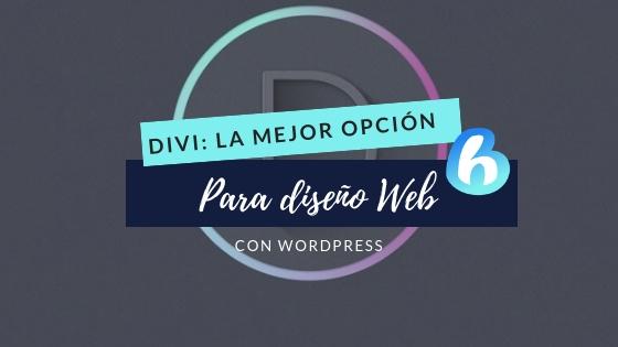 Divi: La mejor opción para diseño Web con WordPress